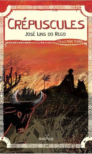 Crépuscules, de José Lins do Rego, cliquez pour en savoir plus.