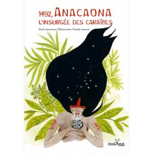 1492 Anacaona insurgée des Caraïbes