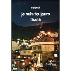 Je suis toujours favela. 27 nouvelles sur les favelas brésiliennes