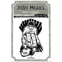 João Miguel, de Rachel de Queiroz, cliquez pour en savoir plus.