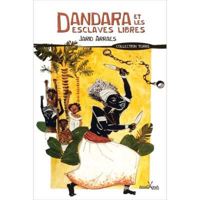 Dandara et les esclaves libres_Anacaona