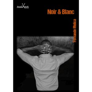 Noir et Blanc_Fernando Molica_prov