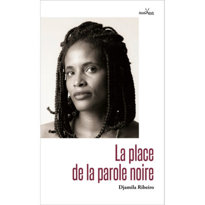 Place de la parole noire_Djamila Ribeiro_Anacaona