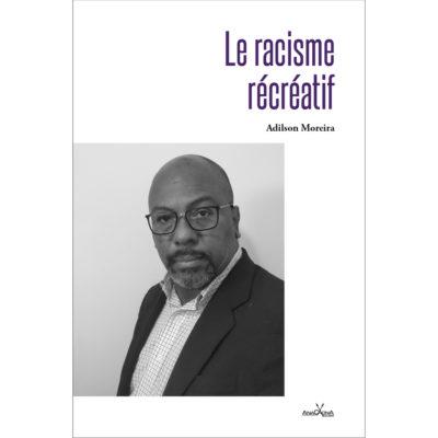 Racisme récréatif_Adilson Moreira_Anacaona